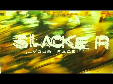 Slacker - Your Face [Loaded Records]
