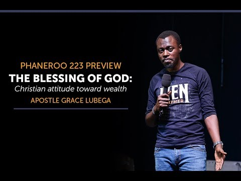 The Blessing of God: Christian attitude toward wealth by Apostle Grace Lubega