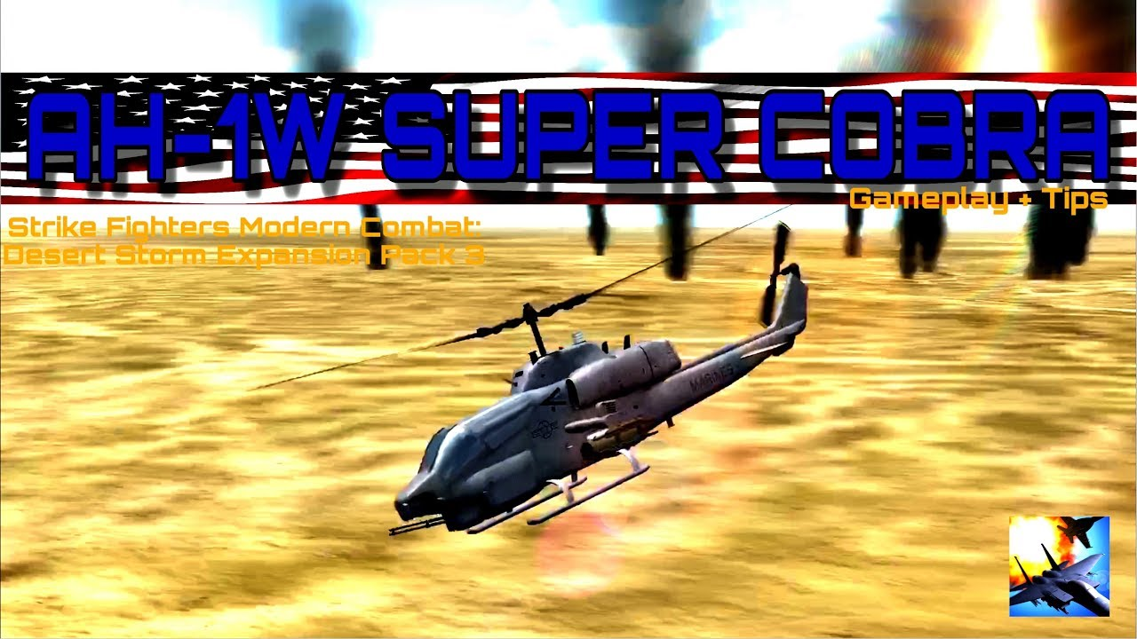 Attack Helicopter in Strike Fighters Modern Combat! (AH-1W Super Cobra  Review + Tips)
