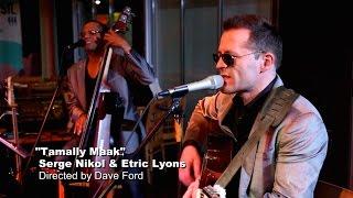 Tamally Maak - Amr Diab cover by Serge Nikol & Etric Lyons Live