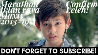 Kompilasi Iklan Raya Maxis 2013-2019