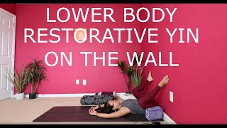 Restorative Yin on the Wall for the hips and legs