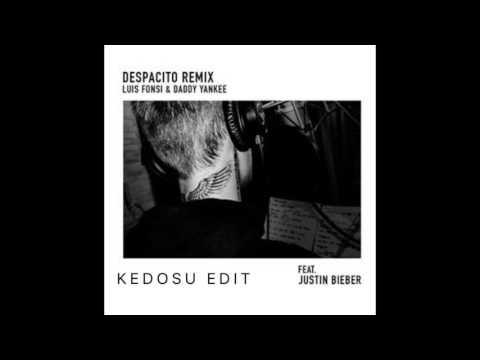 Luis Fonsi, Daddy Yankee  - Despacito ft. Justin Bieber (Kedosu Edit)