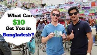 What Can $10 Get You in DHAKA, BANGLADESH?