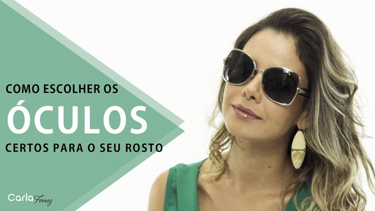 Como escolher os óculos certos para o seu rosto   Carla Ferraz - YouTube 691249b3af