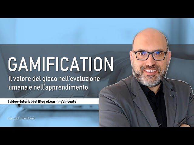 Gamification: il valore del gioco nello sviluppo umano e nell'apprendimento