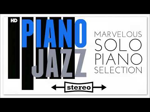 4 Hours Piano Jazz Solo Classics | Relaxing PianoBar Chill Reading Morning Sunset Music