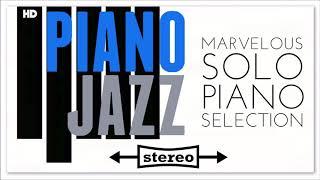 4 Hours Piano Jazz Solo Classics   Relaxing PianoBar Chill R...