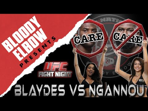 Bloody Elbow Presents: UFC Beijing - Fight Night 141 - Care/Don't Care Preview: Blaydes Vs Ngannou