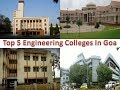 Top 5 Engineering Colleges In Goa | Refer Description Box For Details