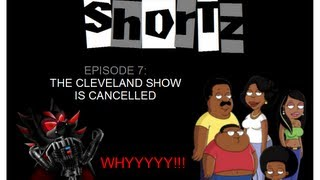 The Cleveland Show Is Cancelled? [Shortz] S1-#7