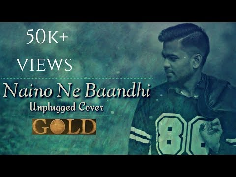 Naino Ne Baandhi | Gold Movie | Unplugged Cover | Deepak kumar | Yasser Desai | Arko | Piano Version