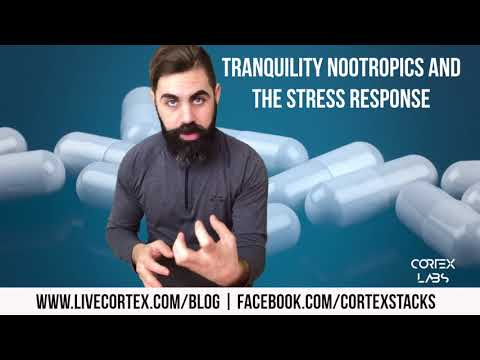 Tranquility nootropics and the stress response