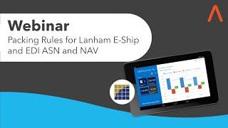 ArcherPoint Webinar: Packing Rules for Lanham E-Ship and EDI ASN