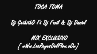 Toca Toma - Dj GathithO Ft Dj Fazil & Dj Daniel