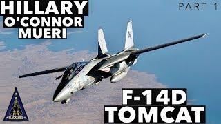 "F-14D Super Tomcat | with Hillary ""Toro"" O'Connor Mueri *PART 1*"