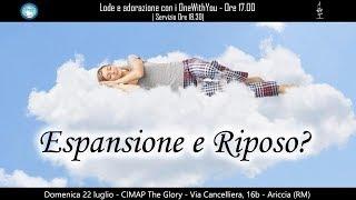 Cimap The Glory_Servizio del 22 Luglio 2018_Espansione e Riposo ?
