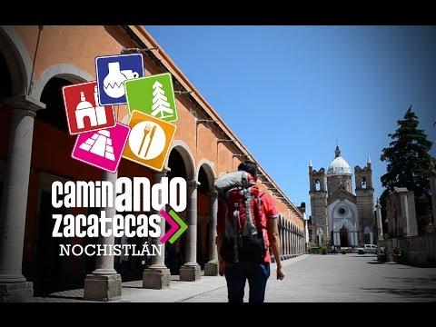Caminando Zacatecas Nochistlán