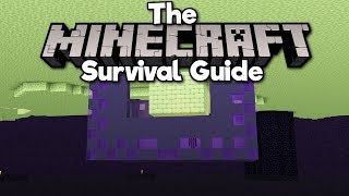 Building a Base Below The End! ▫ The Minecraft Survival Guide (Tutorial Let's Play) [Part 259]