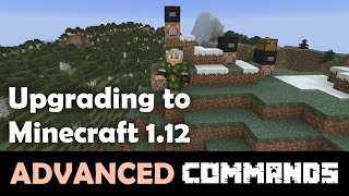 Advanced Commands Tutorial - Upgrading Maps and Commands to Minecraft 1.12