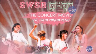 SWSB ក្រុមតូច - The Concert Movie (Live From Phnom Penh, Cambodia)