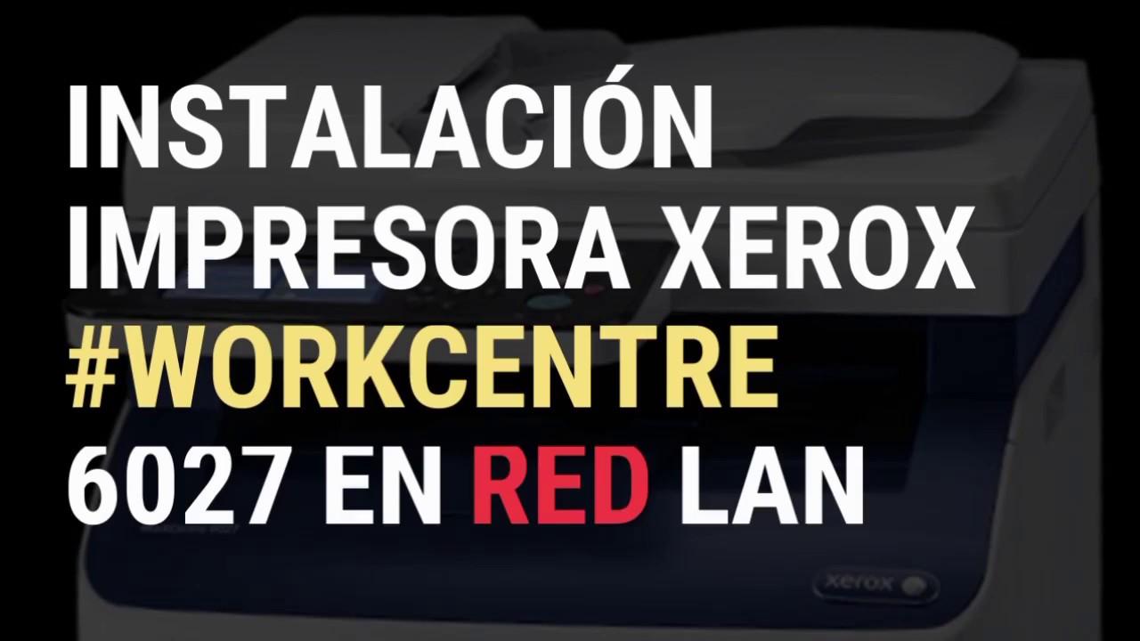 Configuración de impresora Xerox WorkCentre 6027 en red LAN