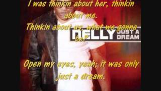 Repeat youtube video Just a Dream - Nelly   Lyrics On Screen