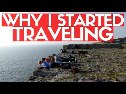 WHY I STARTED TRAVELING