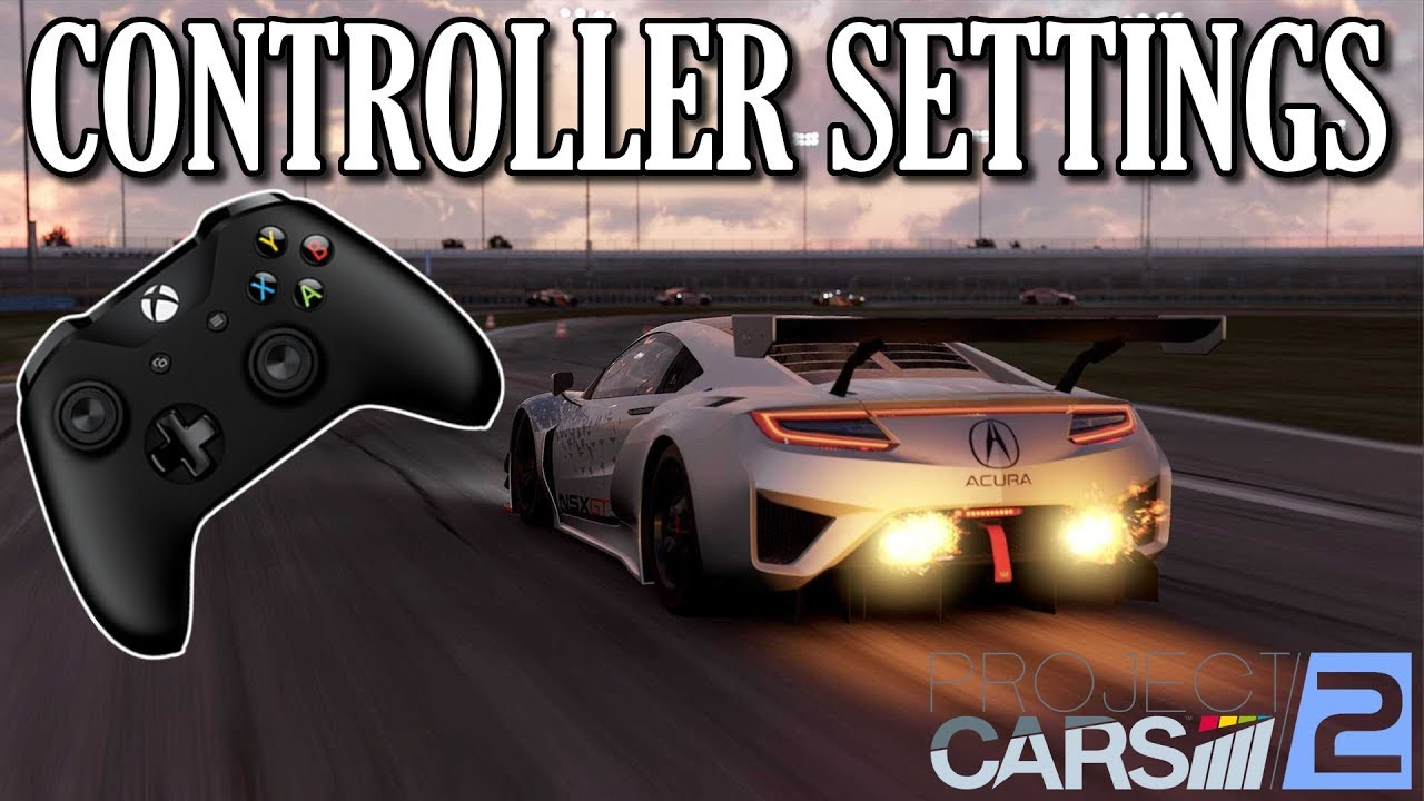 Project Cars 2 Great Controller Settings Tutorial Youtube
