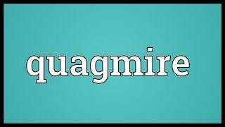 Quagmire Meaning