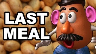 Don't Eat The Potatoes!!! | Last Meal