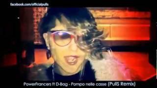 Power Francers Ft D Bag Pompo Nelle Casse PullS Remix DOWNLOAD