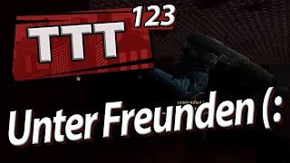 TTT unter Freunden (: | TTT mit SPIN 123