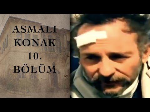 ASMALI KONAK 10. Bölüm