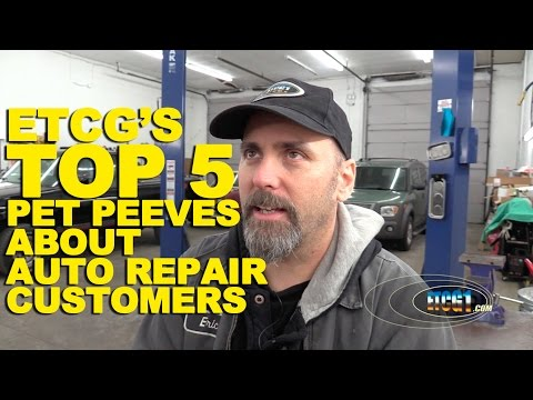 ETCG's Top 5 Pet Peeves About Auto Repair Customers