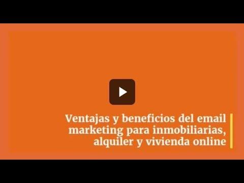 Ventajas y beneficios del email marketing para inmobiliarias, alquiler y vivienda online