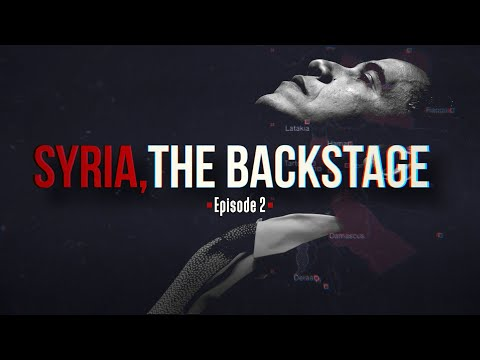 Syria, The Backstage - Episode 2