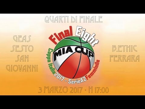 MIA Cup Final Eight Coppa Italia A2 - Geas Sesto San Giovanni Vs B.Ethic Ferrara