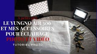 Le Yongnuo Air 300 et mes accessoires pour éclairage photo et vidéo