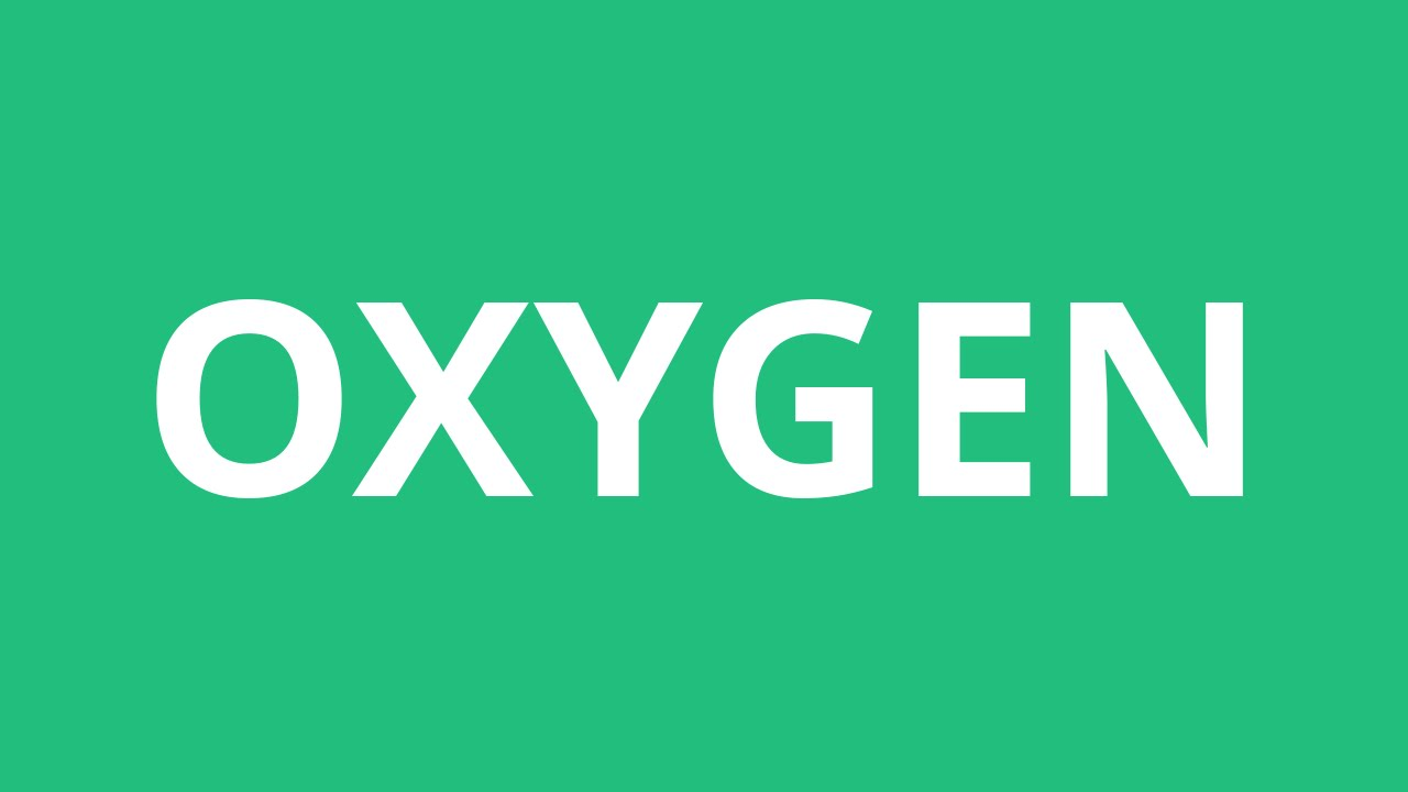 How Do You Spell Oxygen >> How To Pronounce Oxygen Pronunciation Academy