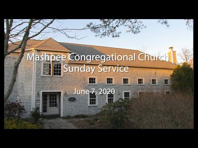 Mashpee Congregational Service 06 07 20