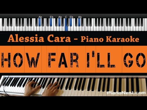Alessia Cara - How Far I'll Go - Piano Karaoke / Sing Along / Cover with Lyrics