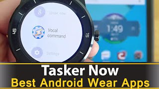 Tasker Now - Best Android Wear Apps Series