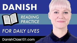 Danish Reading Practice for ALL Learners - Danish for Daily Life