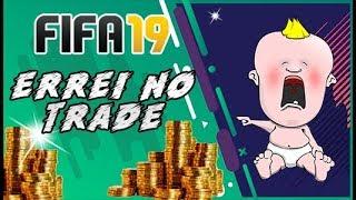 Fifa 19 UT: Errei no Trade e Agora... Como Não Perder Coins?