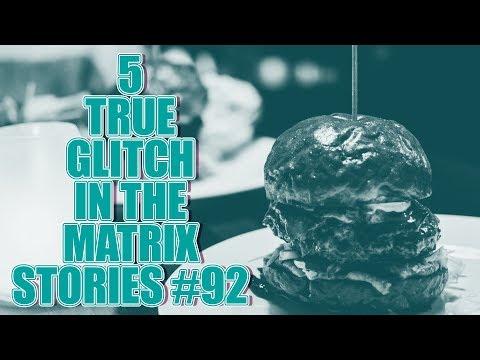 5 TRUE GLITCH IN THE MATRIX STORIES #92