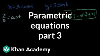 Parametric equations 3 | Parametric equations and polar coordinates | Precalculus | Khan Academy
