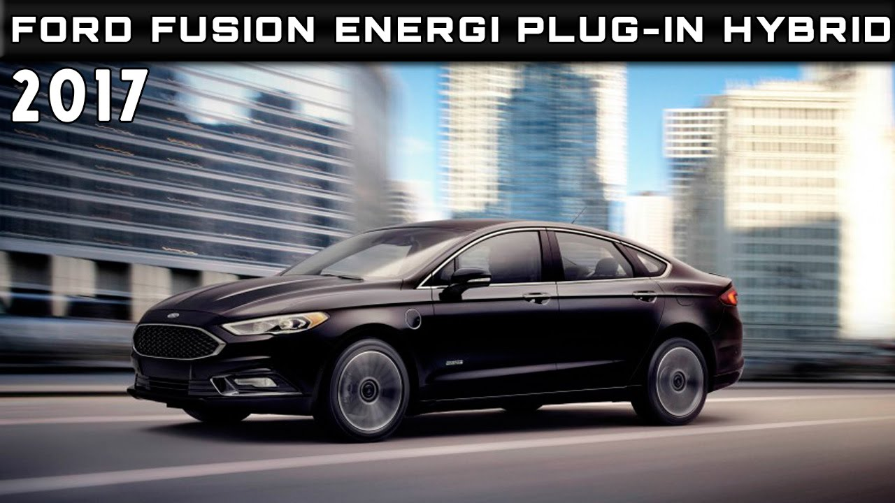 2017 ford fusion energi plug in hybrid review rendered price specs release date youtube. Black Bedroom Furniture Sets. Home Design Ideas