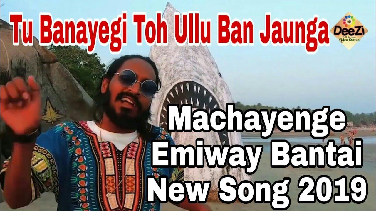 Machayenge Emiway New Song 2019 Emiway Bantai New Song Machayenge