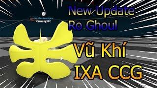 Roblox - Review Vũ Khí CCG IXA * Mới * Update || Ro Ghoul